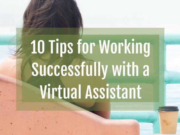 Tips for Working Successfully with Virtual Assistant
