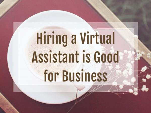 Hiring a Virtual Assistant is Good for Business