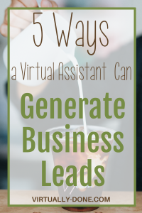 Five Ways a Virtual Assistant Can Generate Business Leads