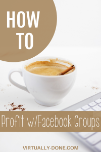 How to Profit with Facebook Groups