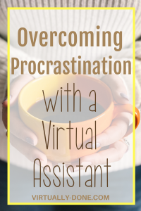 Using a VA to Overcome Procrastination
