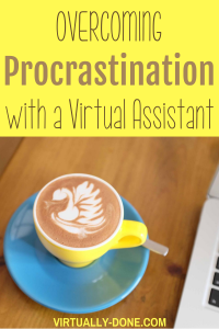 Overcoming Procrastinaton with a Virtual Assistant