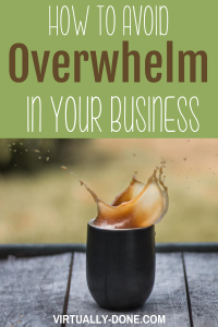 How to Conquer Overwhelm in Your Business