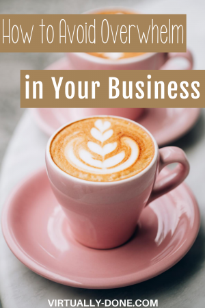 How to Avoid Overwhelm in Your Business