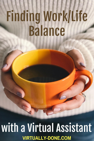 Finding Work/Life Balance with a VA